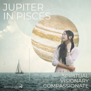 Jupiter in Pisces:Awe and Mystery