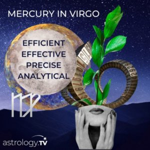 Mercury in Virgo:Pay Attention to the Details